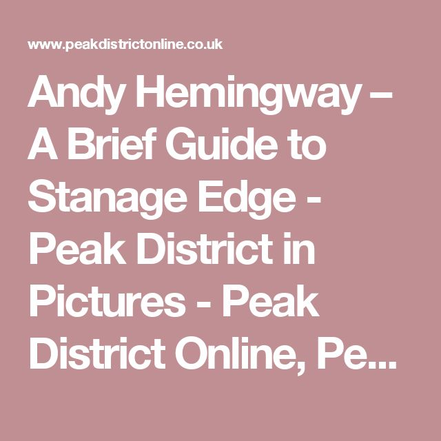 Andy Hemingway – A Brief Guide to Stanage Edge - Peak District in Pictures - Peak District Online, Peak District Accommodation, Holiday Cottages, Hotels, Pubs, B&B, Campsites