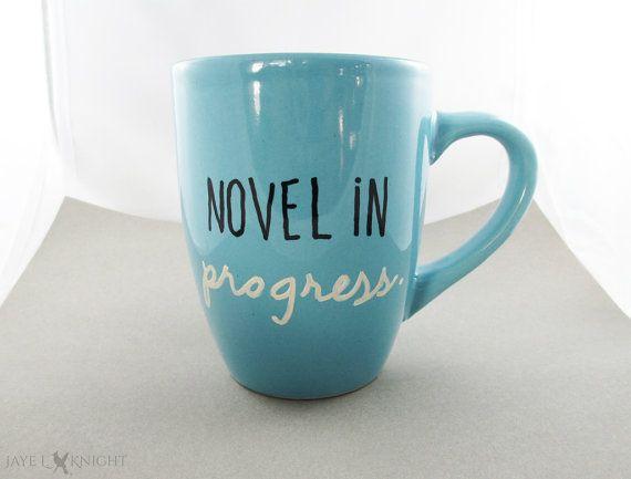 Novel In Progress Mug by BlueJayeShoppe