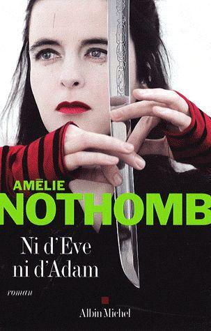 Ni d'Eve ni d'Adam, par Amélie Nothomb #AmelieNothomb