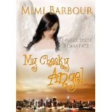 My Cheeky Angel: Book #1- Romance and Heavenly Spirits! (Angels with Attitudes) (Kindle Edition)By Mimi Barbour