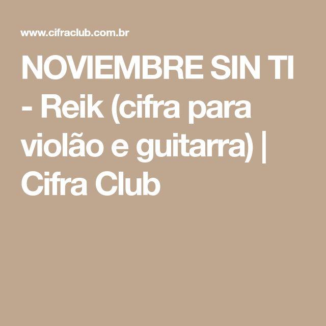 NOVIEMBRE SIN TI - Reik (cifra para violão e guitarra)   Cifra Club