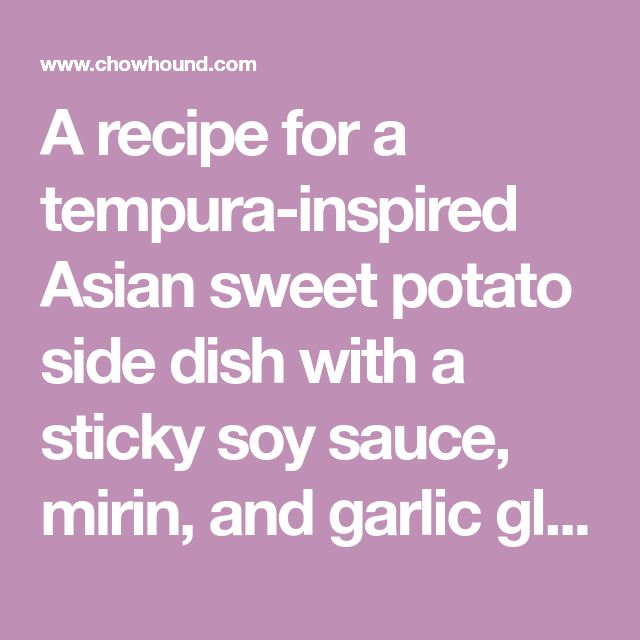A recipe for a tempura-inspired Asian sweet potato side dish with a sticky soy sauce, mirin, and garlic glaze, topped with crispy panko breadcrumbs.