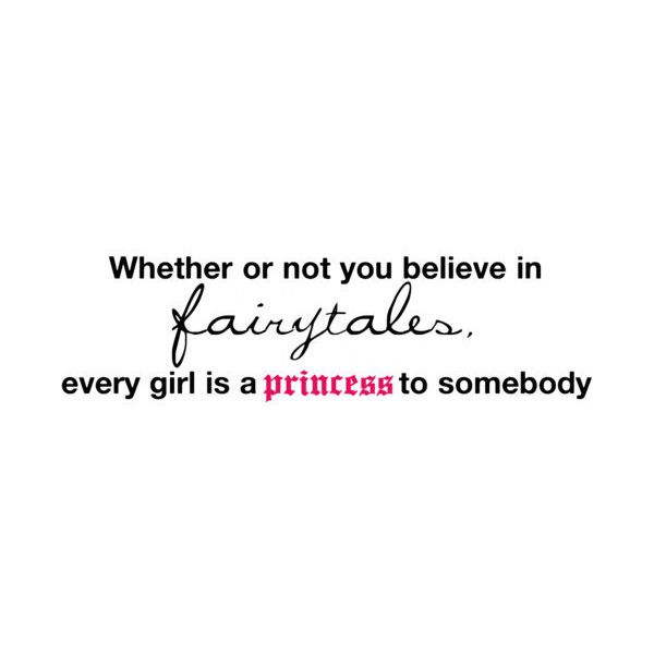 Every girl is a princess quote found on Polyvore