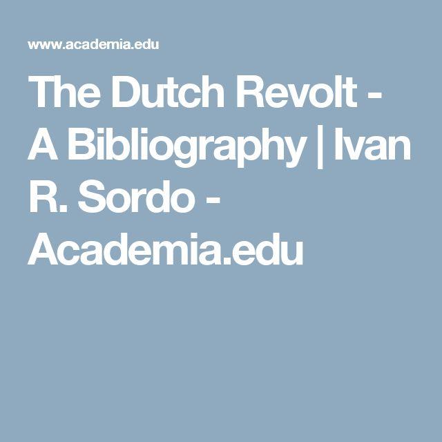 The Dutch Revolt - A Bibliography | Ivan R. Sordo - Academia.edu