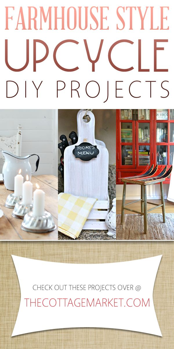 Farmhouse Style Upcycle DIY Projects - The Cottage Market