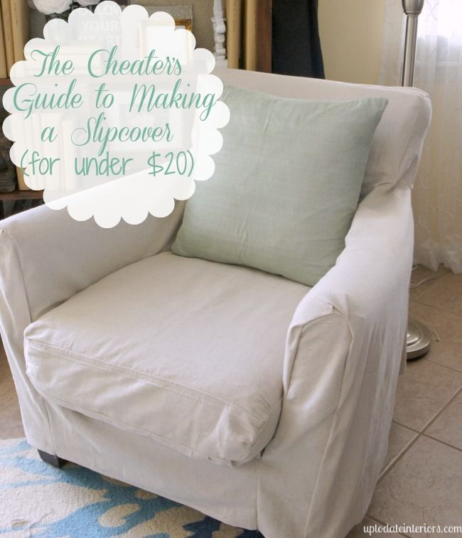 The Cheater's Guide to Making a Slipcover {for under $20} - Up to Date Interiors