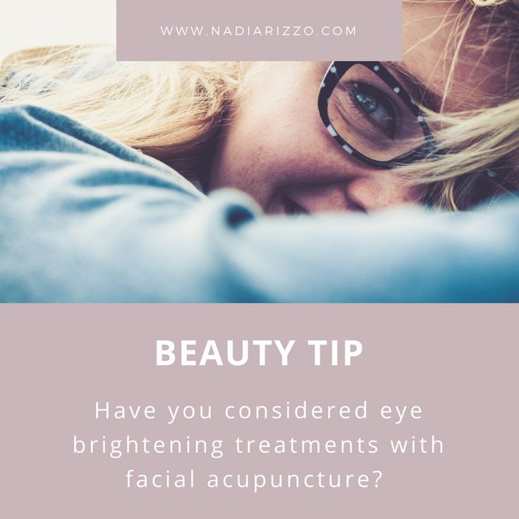 Beauty Tip:  Have you considered eye brightening treatments with facial acupuncture?