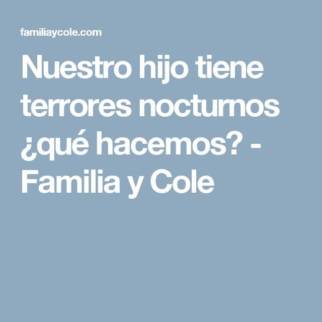Nuestro hijo tiene terrores nocturnos ¿qué hacemos? - Familia y Cole