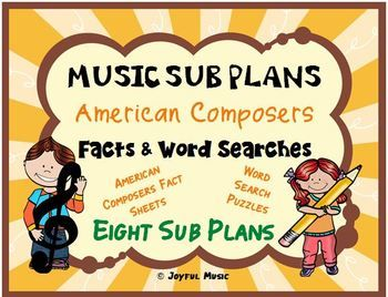 *** $5.00 ***Overview: This product includes eight easy Music Sub Plans for 2nd - 6th. Each lesson is built around students learning some facts about a composer. Each includes a word search puzzle using words from the composers biography. These are lessons that a Non-Music Sub could easily carry out.