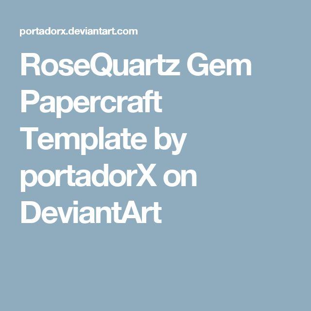 RoseQuartz Gem Papercraft Template by portadorX on DeviantArt