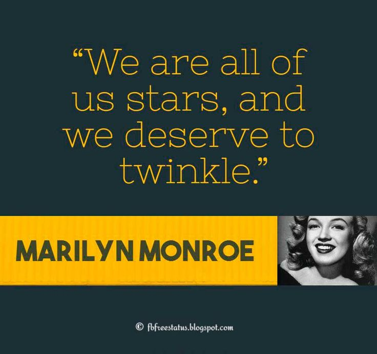 "Marilyn Monroe Quote, ""We are all of us stars, and we deserve to twinkle."""