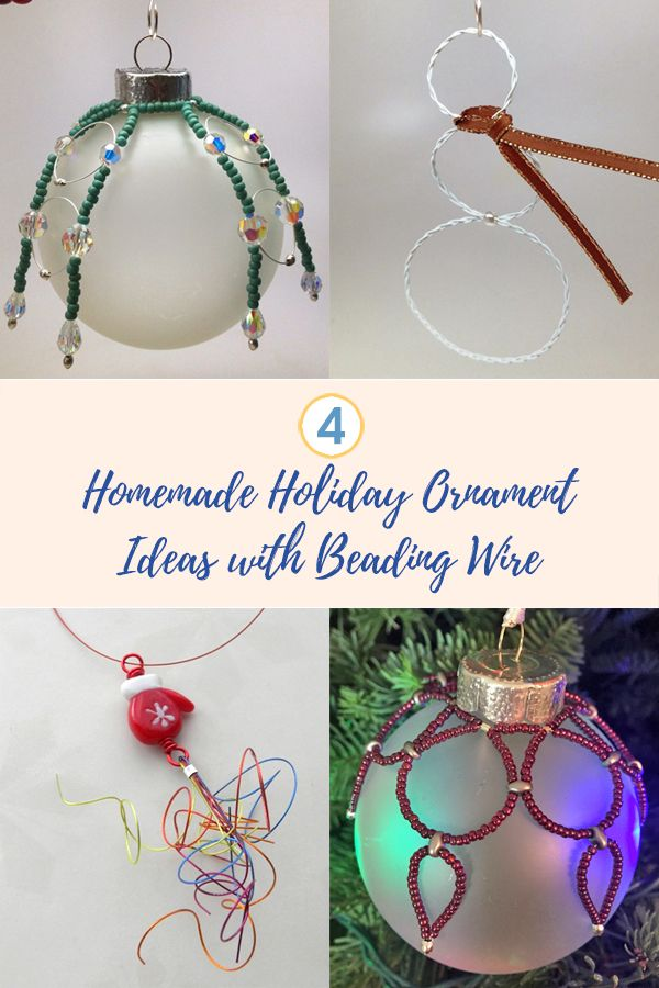 4 Homemade Holiday Ornament Ideas With Beading Wire Homemade