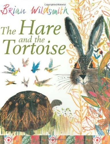 Hare and the Tortoise by Brian Wildsmith, http://www.amazon.com/dp/0192727087/ref=cm_sw_r_pi_dp_gM5orb0S6ERYP
