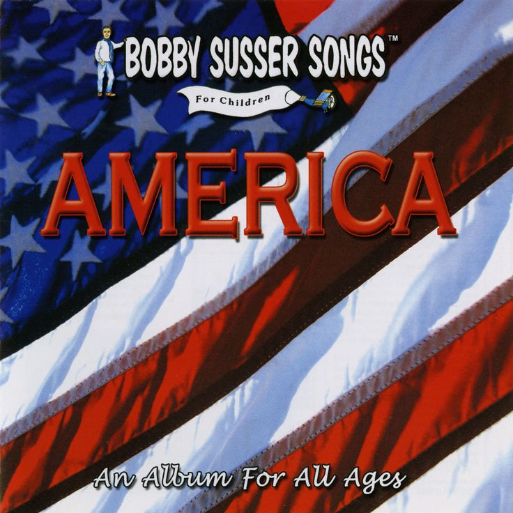 Bobby Singers Susser - America: An Album for All Ages