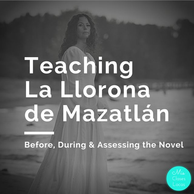 This past year Spanish III spent most of fourth quarter reading  La Llorona de Mazatlán  by Katie Baker. A large majority of what we did was...