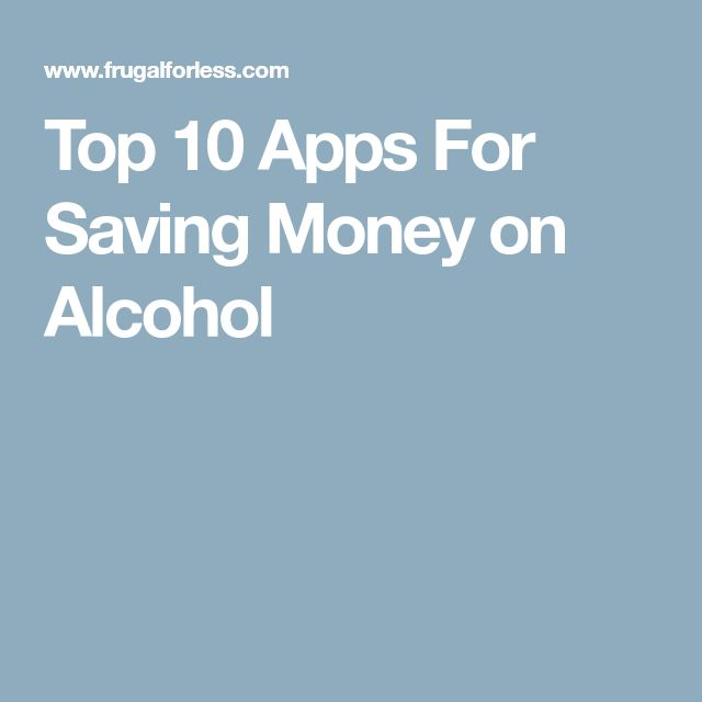Top 10 Apps For Saving Money on Alcohol