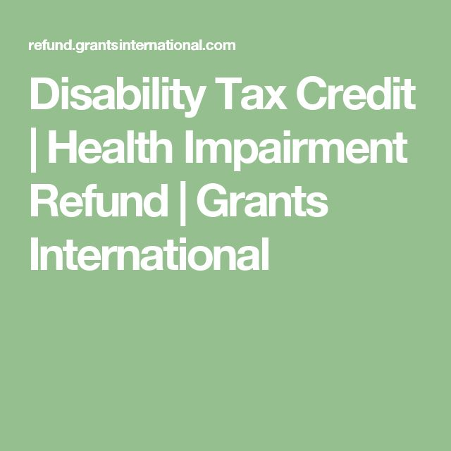 Disability Tax Credit | Health Impairment Refund | Grants International