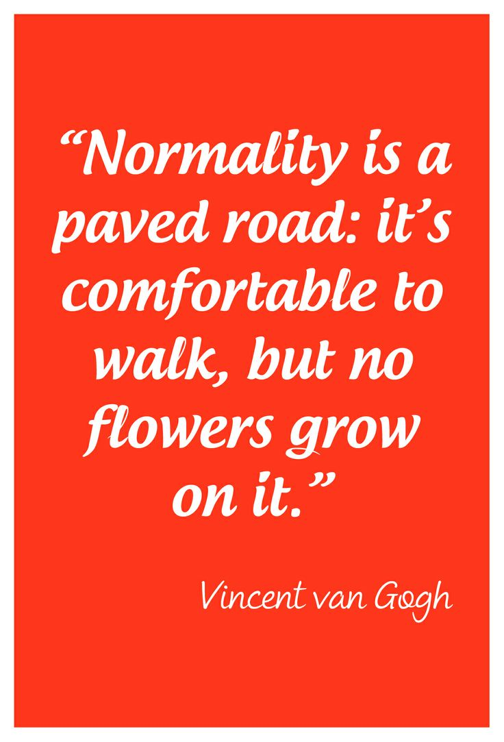 """Normality is a paved road: it's comfortable to walk, but no flowers grow on it."" Quote by Vincent van Gogh. #greetingsfromnl"