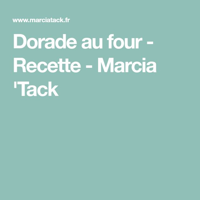 Dorade au four - Recette - Marcia 'Tack