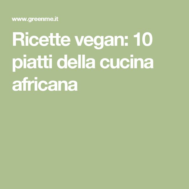 Ricette vegan: 10 piatti della cucina africana