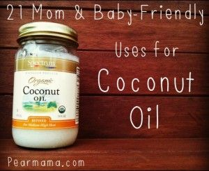 21 mommy & baby uses for coconut oil. Also you can use coconut oil in place of baby oil---much less toxic for baby's sensitive skin!