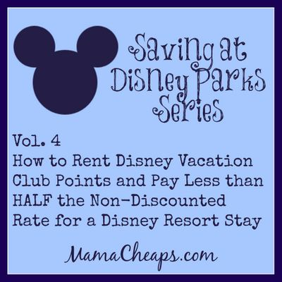 Saving at Disney Parks Series: How We Rented Disney Vacation Club Points and Paid Less than HALF the Published Rate