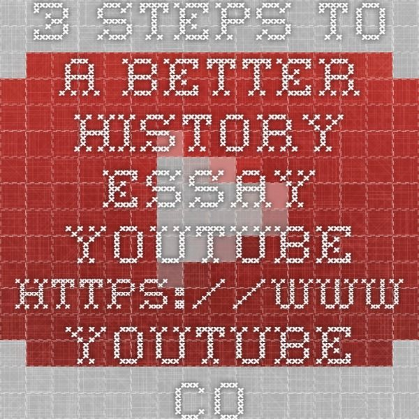 3 Steps to a Better History Essay