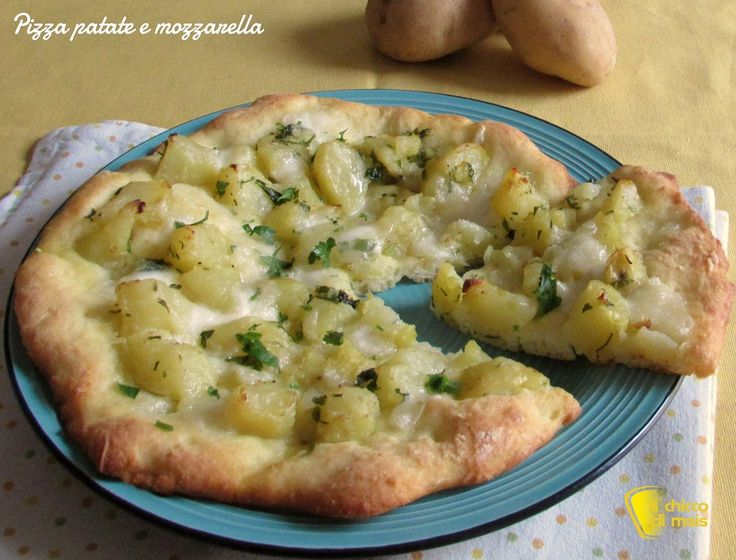 Pizza con patate e mozzarella ricetta semplice il chicco di mais