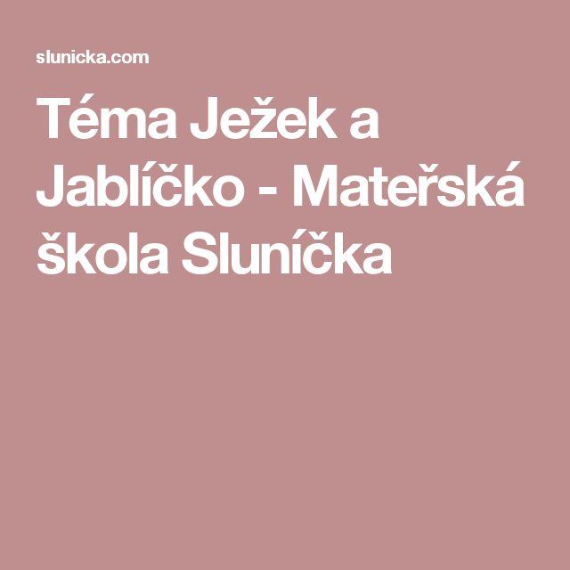Téma Ježek a Jablíčko - Mateřská škola Sluníčka
