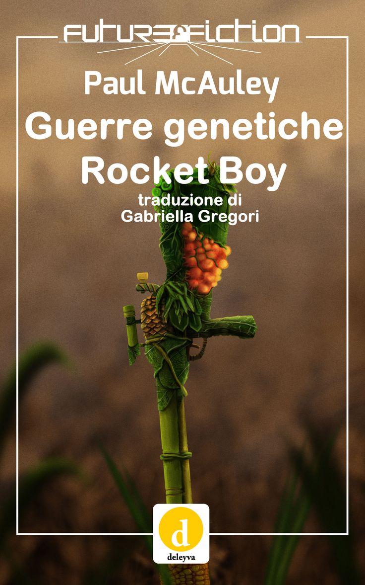 Guerre genetiche / Rocket Boy di Paul McAuley - Future Fiction Vol. 12
