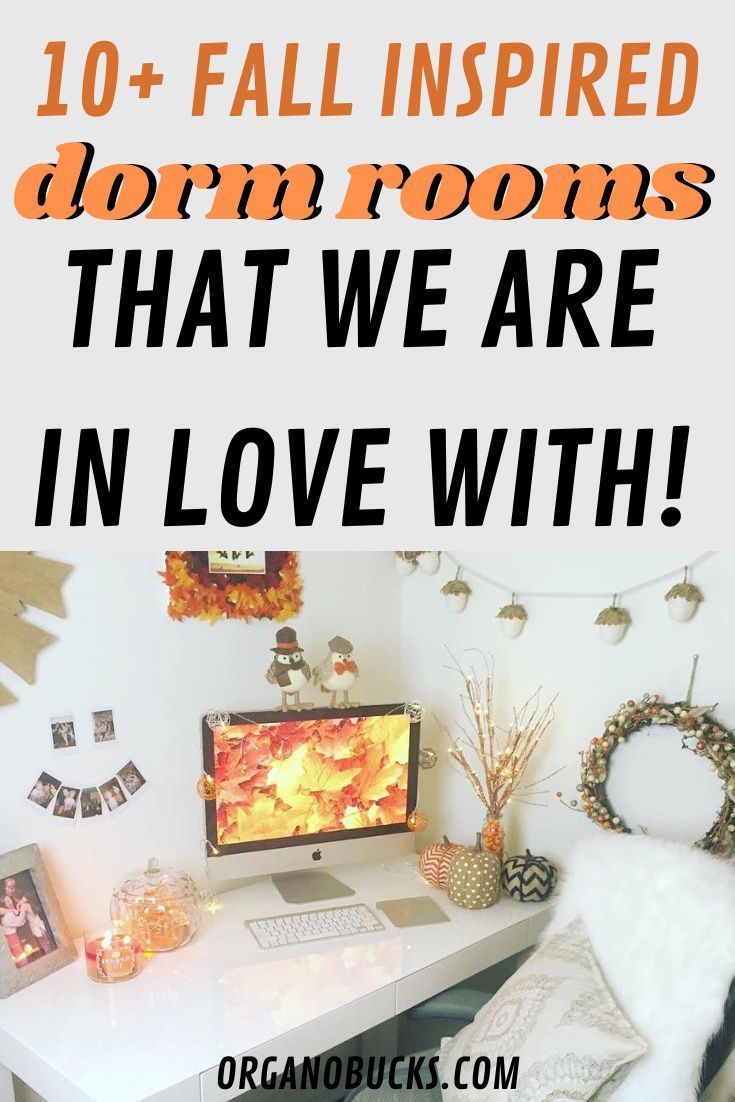 10 Fall Inspired Dorm Rooms We Are In Love With Organo Bucks In 2020 College Dorm Room Inspiration College Dorm Decorations Dorm Room Inspiration