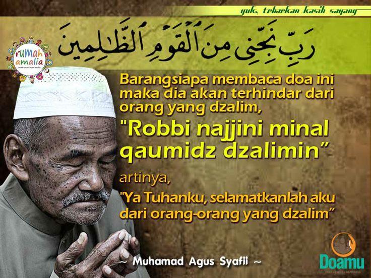 "Barangsiapa membaca doa ini maka dia akan terhindar dari orang yang dzalim, ""Robbi najjini minal qaumidz dzalimina."" Arrtinya, ""Ya Tuhanku, selamatkanlah aku dari orang-orang yang dzalim."""