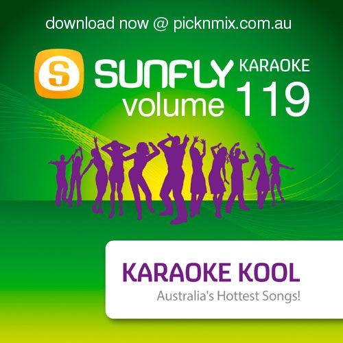 Sunfly Karaoke Volume 119, Australia's latest karaoke songs....  Available on CD+G, DVD and MP3+G Download