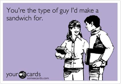I make a mean sandwich ;)