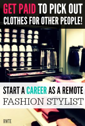 Get paid to pick out clothes for other people. You can start a career as a fashion stylist through companies like Stitch Fix, Keaton Row, and Ava Gray Direct.