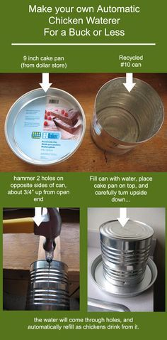 How to Make a Chicken Waterer  Here's an easy and super cheap way to make a chicken waterer. You can possibly make it for free, using all recycled materials. (I made mine for $1.00 because I found a cake pan at a dollar store.)