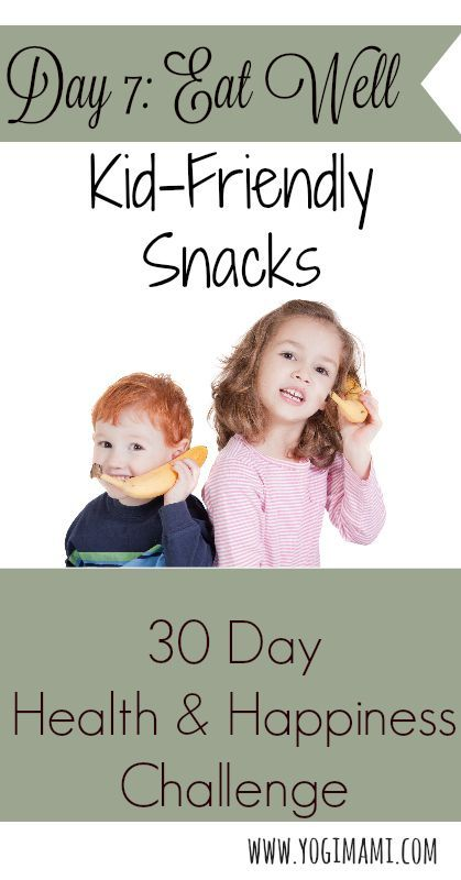 Day 7: Eat Well - Kid Friendly Snacks.