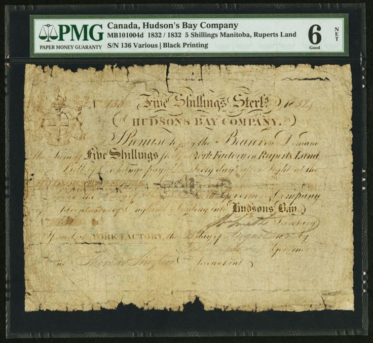 Canada Hudson's Bay Company Manitoba, Rupert's Land 5 Shillings Sterling 1832/Aug. 25, 1832 Ch. # MB10-10-04d This issued note carries the final date for this Charlton number. The Hudson's Bay Company is the oldest and largest company in Canadian history. At its height, HBC covered nearly 3,000,000 square miles, as they were at the forefront of the exploration of northern and western Canada. Paper money reminders of this great company are scarce.