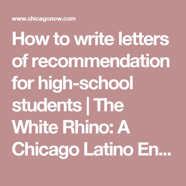 How to write letters of recommendation for high-school students | The White Rhino: A Chicago Latino English Teacher