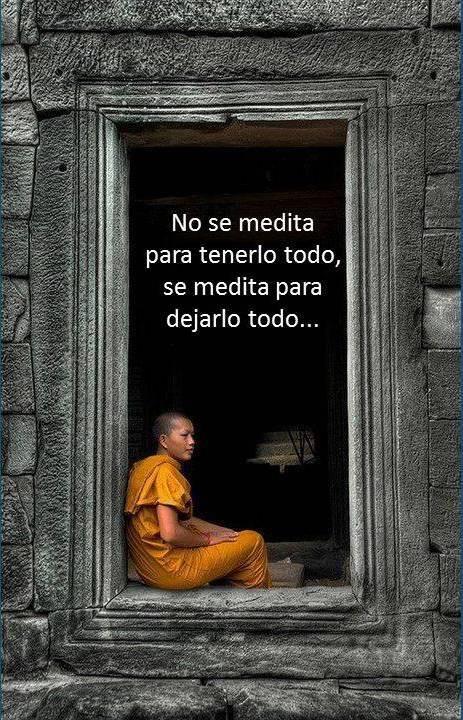 No se medita para tenerlo todo, se medita para dejarlo todo. OM www.amanecerdelalma.com