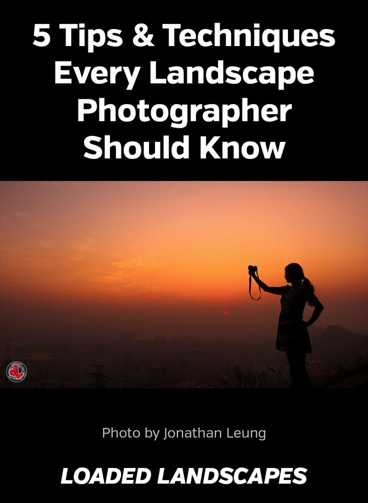5 Tips And Techniques Every Landscape Photographer Should Know