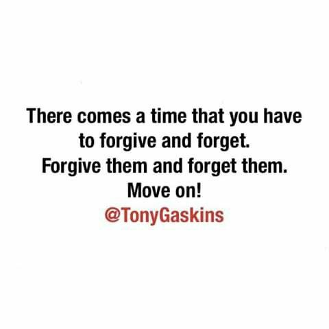 Forgive & Forget & move on