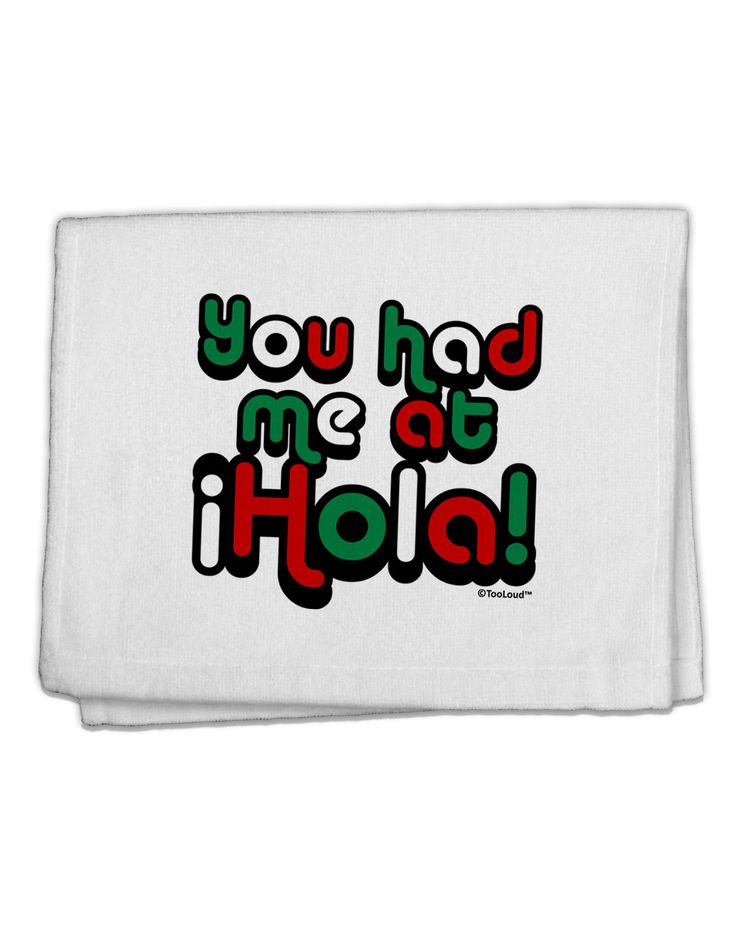 "You Had Me at Hola - Mexican Flag Colors 11""x18"" Dish Fingertip Towel by TooLoud"