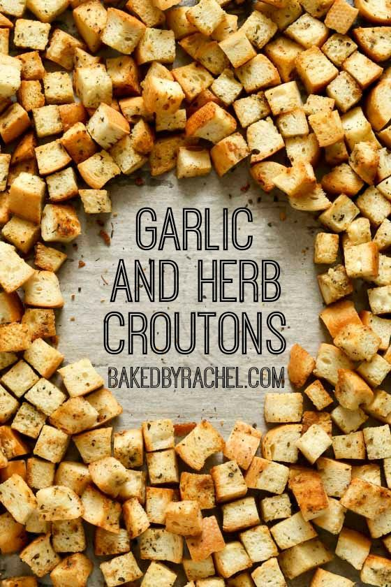 Easy homemade garlic and herb crouton recipe from @bakedbyrachel