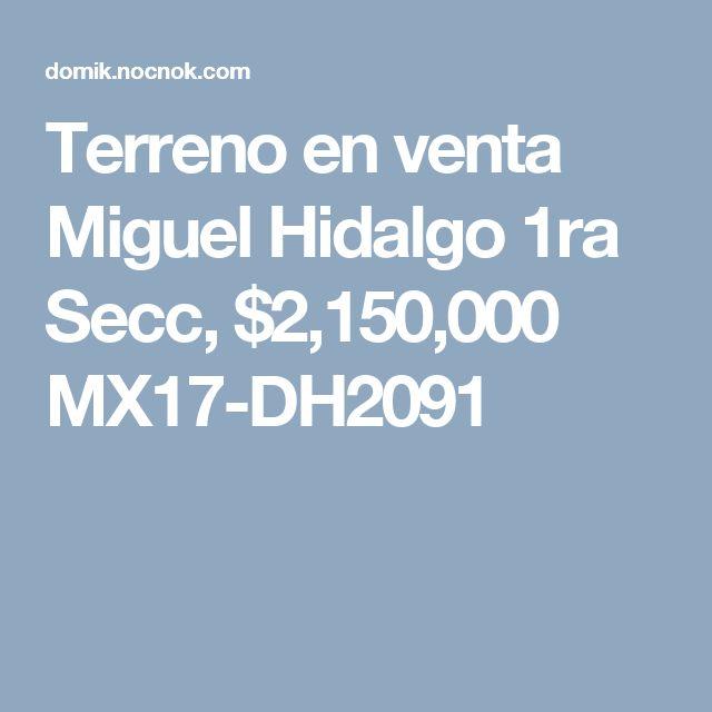 Terreno en venta Miguel Hidalgo 1ra Secc, $2,150,000 MX17-DH2091