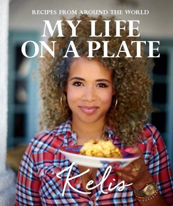 """Kelis' New Cookbook """"My Life On A Plate"""""""