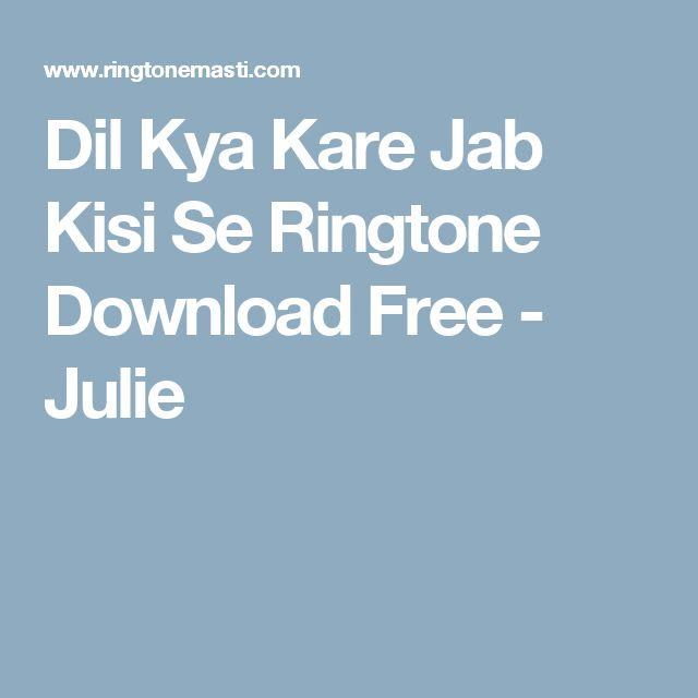 Dil Kya Kare Jab Kisi Se Ringtone Download Free - Julie