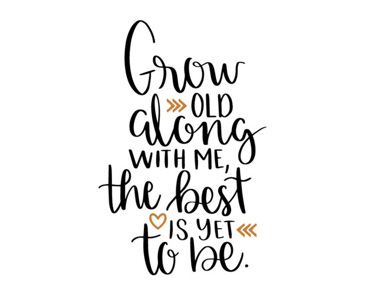 Free SVG cut file - Grow old along with me, the best is yet to be