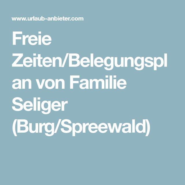 Freie Zeiten/Belegungsplan von Familie Seliger (Burg/Spreewald)