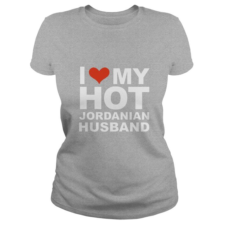 Love My Hot Jordanian Husband T-shirt Wife Marriage Jordan  #gift #ideas #Popular #Everything #Videos #Shop #Animals #pets #Architecture #Art #Cars #motorcycles #Celebrities #DIY #crafts #Design #Education #Entertainment #Food #drink #Gardening #Geek #Hair #beauty #Health #fitness #History #Holidays #events #Home decor #Humor #Illustrations #posters #Kids #parenting #Men #Outdoors #Photography #Products #Quotes #Science #nature #Sports #Tattoos #Technology #Travel #Weddings #Women